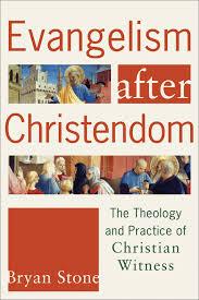 Evangelism after Christendom - A Book Revoew